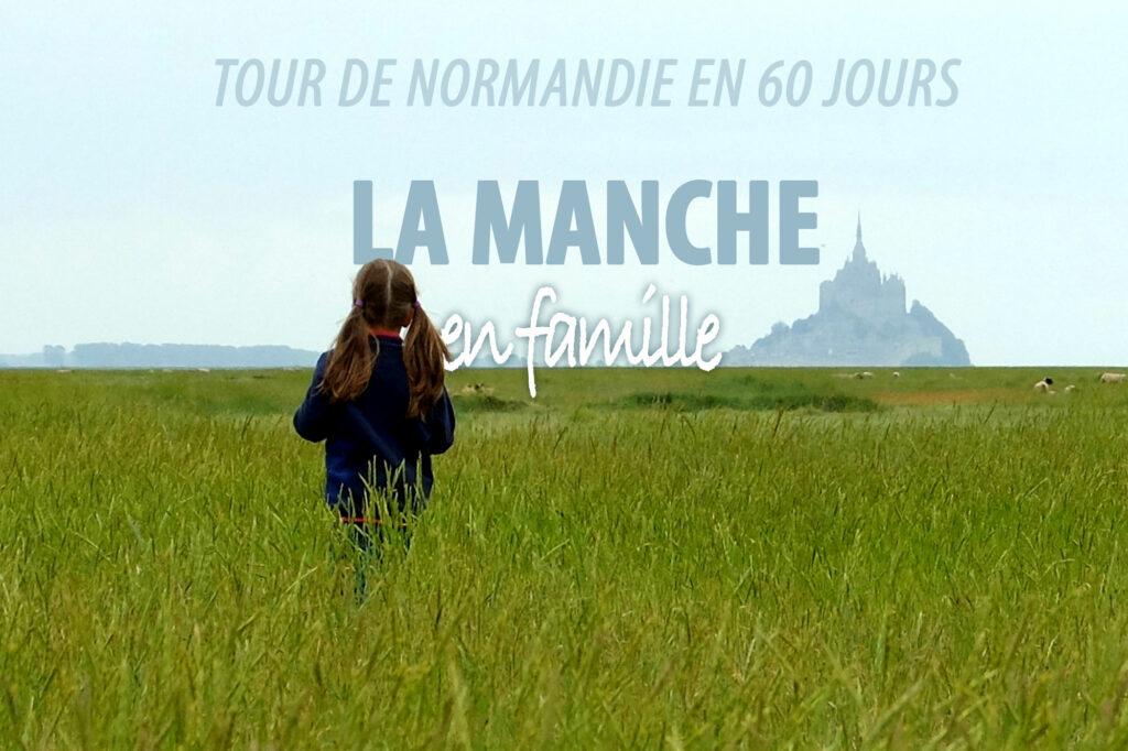 Normandie : La Manche en famille
