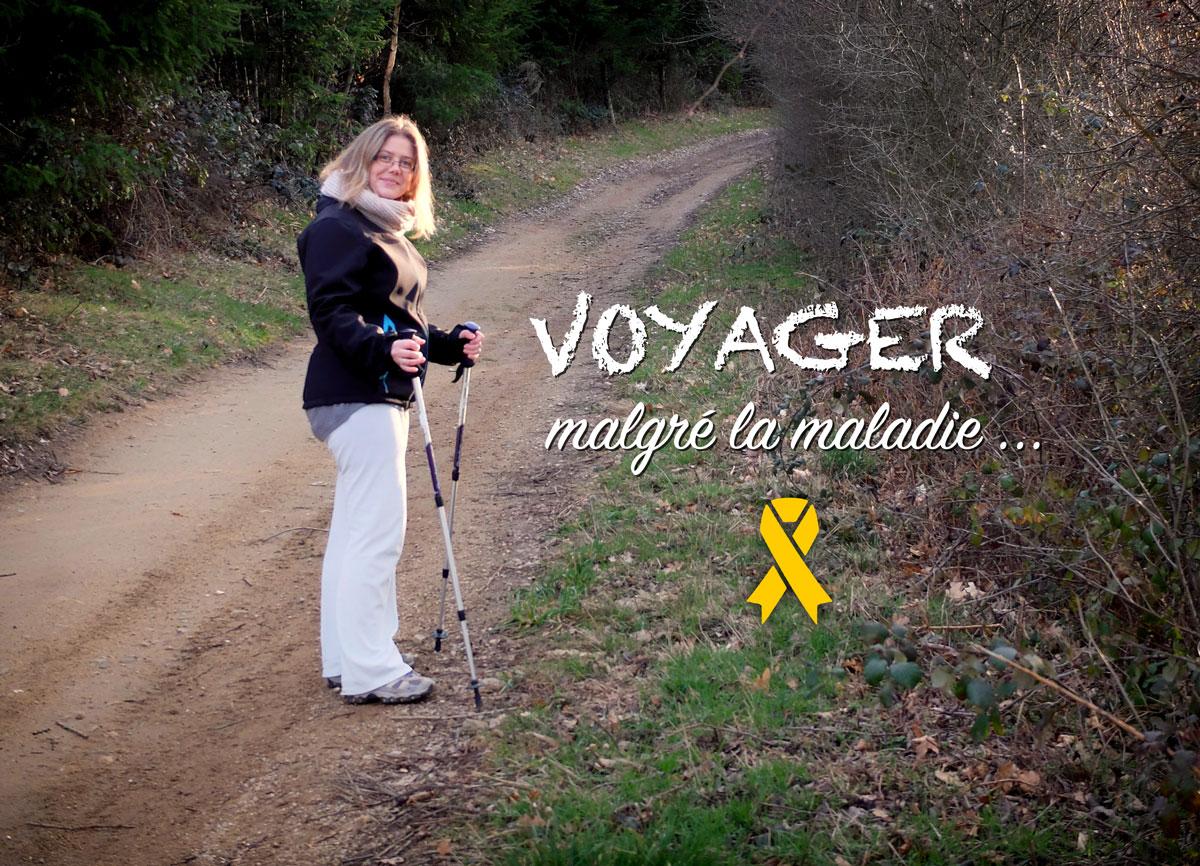 Voyager, malgré la maladie