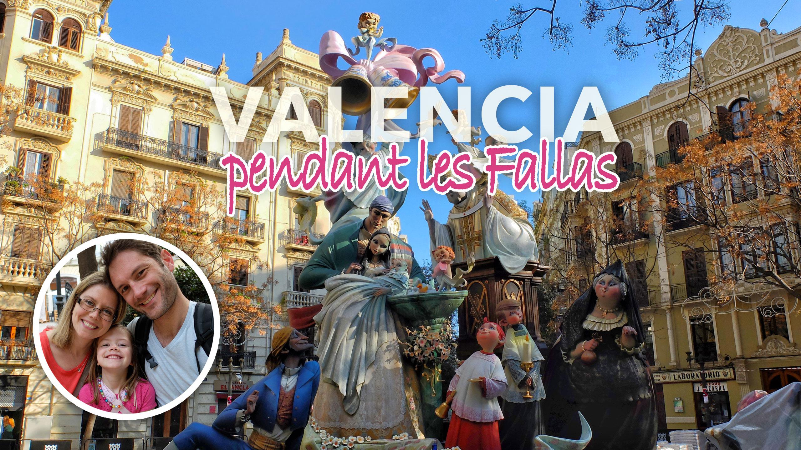 Valencia en famille pendant Las Fallas