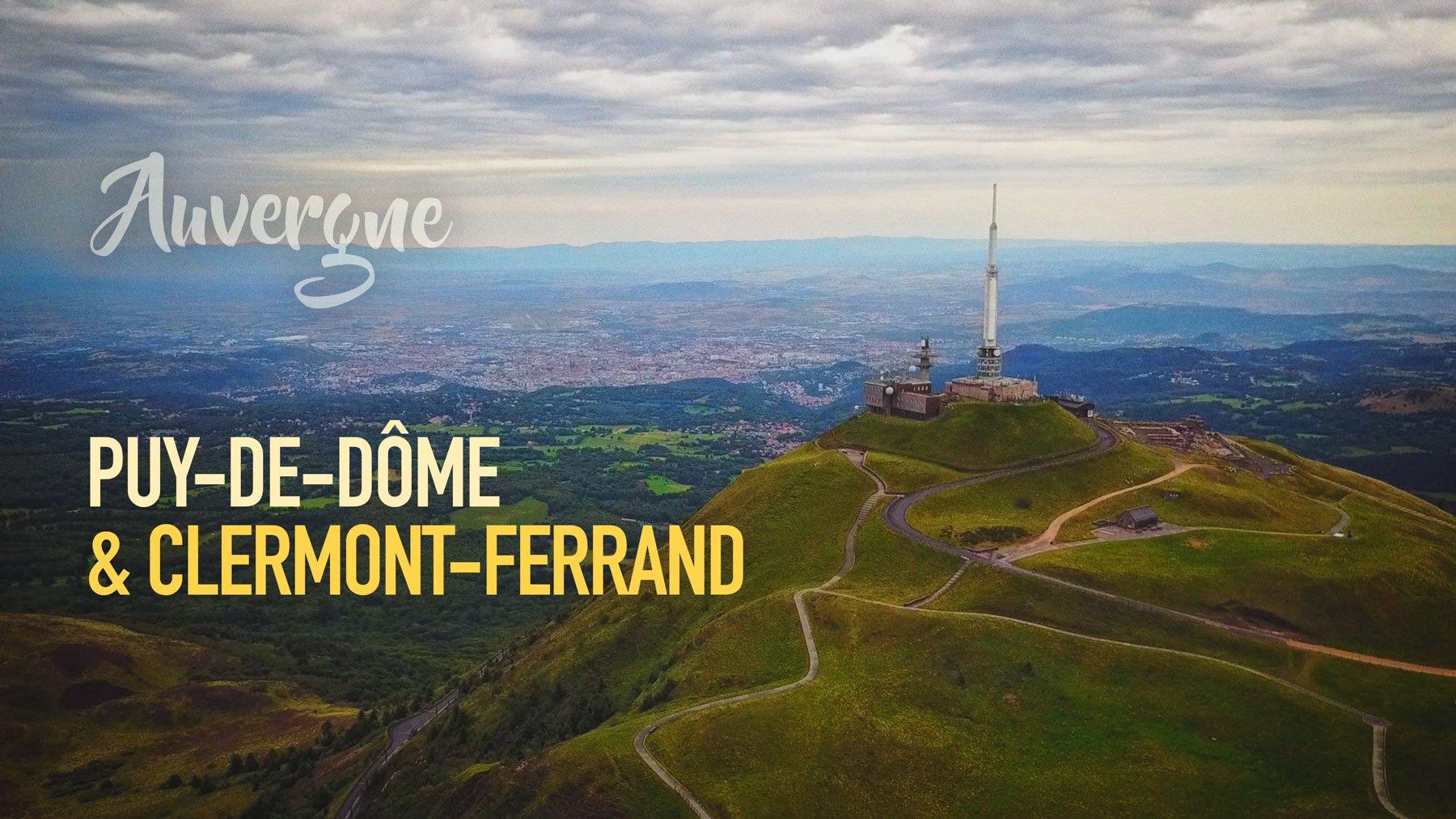 Séjour au Puy-de-Dôme et Clermont-Ferrand